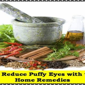 How to Reduce Puffy Eyes with these 5 Home Remedies