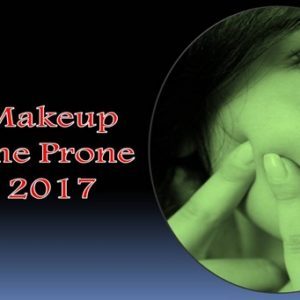 Best Makeup for Acne Prone Skin 2017