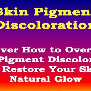 How to Overcome Skin Pigment Discoloration